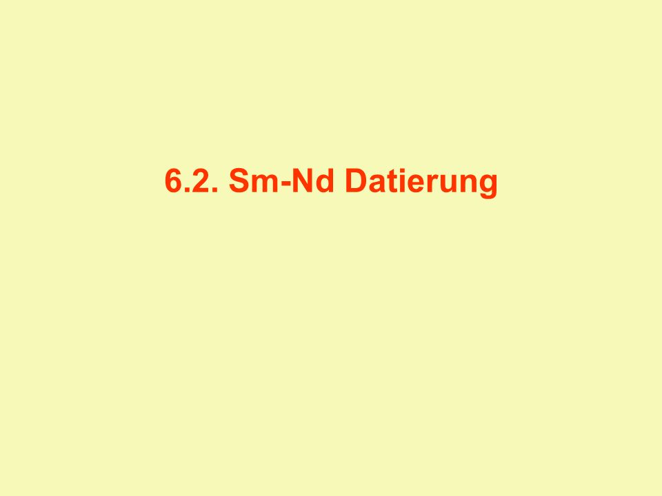 6.2. Sm-Nd Datierung