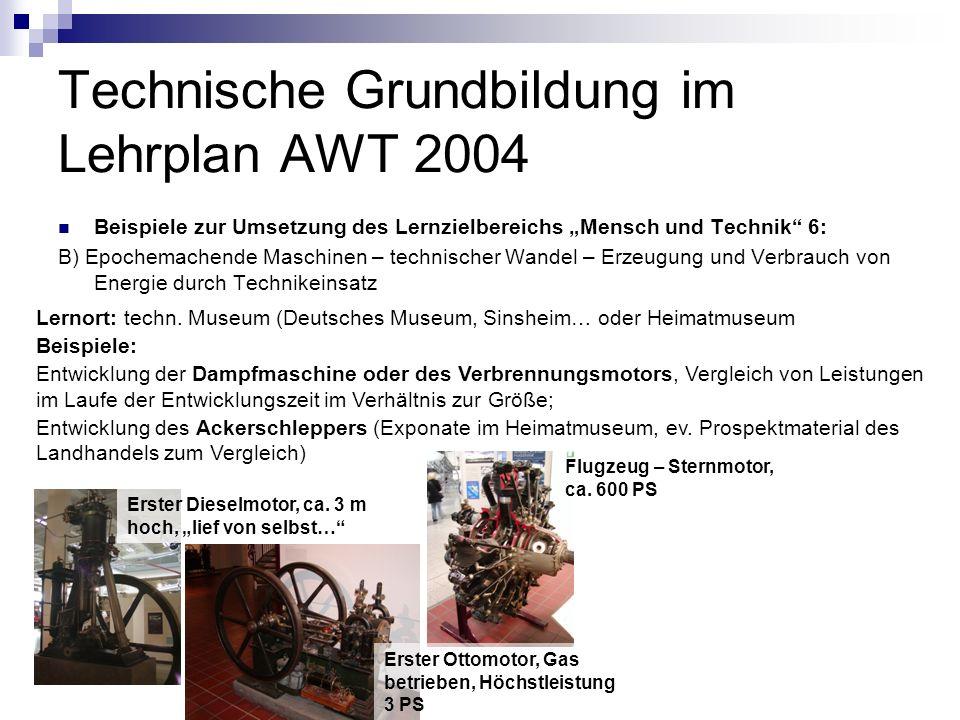 Technische Grundbildung im Lehrplan AWT 2004 Beispiele zur Umsetzung des Lernzielbereichs Mensch und Technik 6: B) Epochemachende Maschinen – technisc
