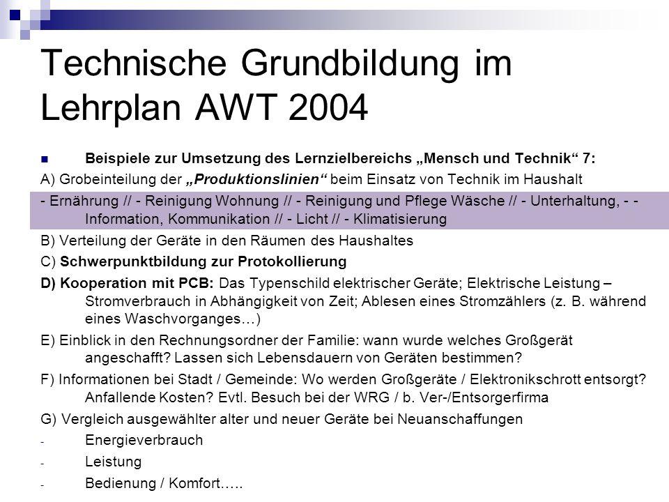 Technische Grundbildung im Lehrplan AWT 2004 Beispiele zur Umsetzung des Lernzielbereichs Mensch und Technik 7: A) Grobeinteilung der Produktionslinie