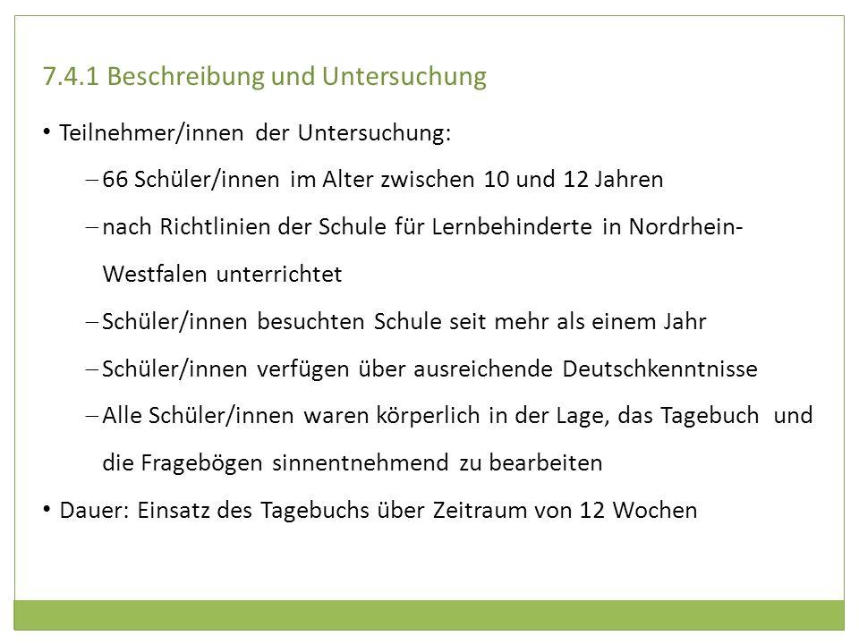 7.4.1 Beschreibung und Untersuchung Teilnehmer/innen der Untersuchung: 66 Schüler/innen im Alter zwischen 10 und 12 Jahren nach Richtlinien der Schule