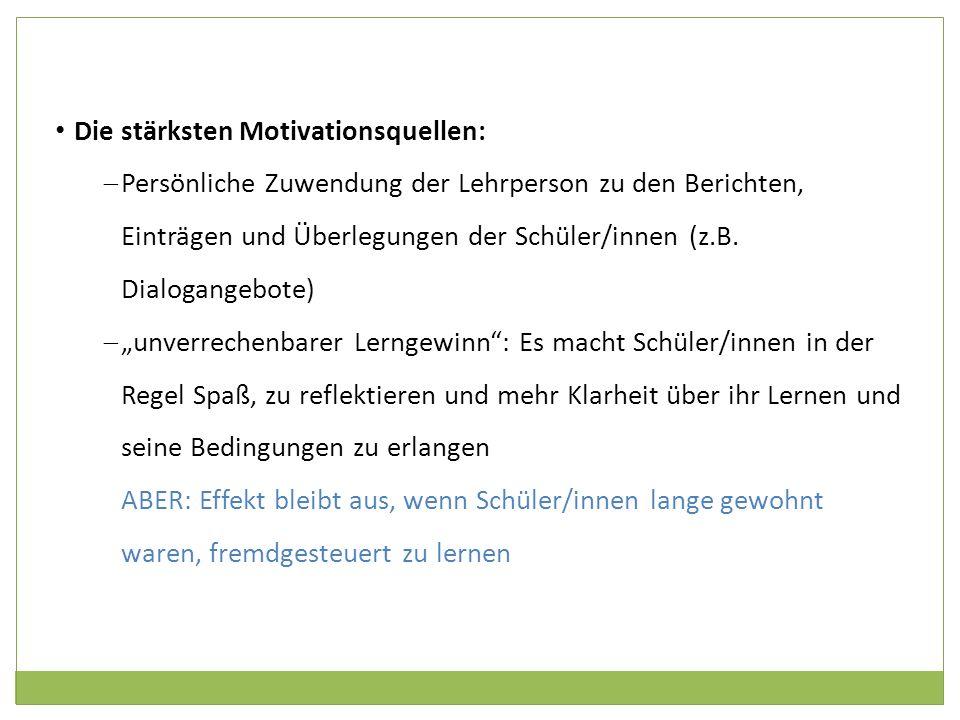 Die stärksten Motivationsquellen: Persönliche Zuwendung der Lehrperson zu den Berichten, Einträgen und Überlegungen der Schüler/innen (z.B. Dialogange