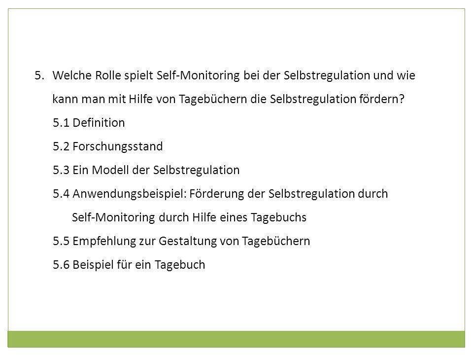 5.Welche Rolle spielt Self-Monitoring bei der Selbstregulation und wie kann man mit Hilfe von Tagebüchern die Selbstregulation fördern? 5.1 Definition