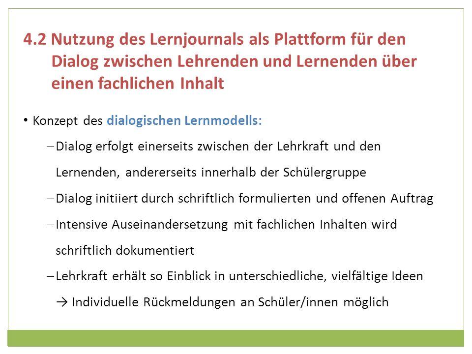 4.2 Nutzung des Lernjournals als Plattform für den Dialog zwischen Lehrenden und Lernenden über einen fachlichen Inhalt Konzept des dialogischen Lernm