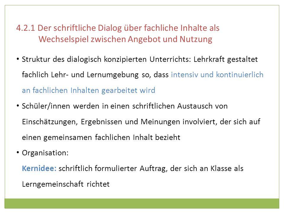 4.2.1 Der schriftliche Dialog über fachliche Inhalte als Wechselspiel zwischen Angebot und Nutzung Struktur des dialogisch konzipierten Unterrichts: L