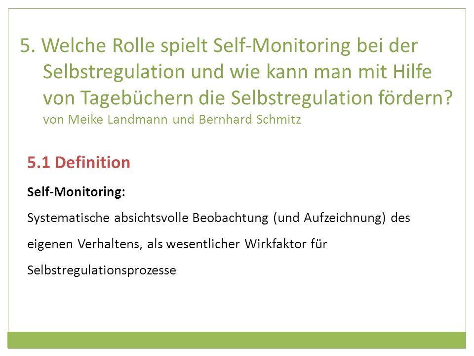 5. Welche Rolle spielt Self-Monitoring bei der Selbstregulation und wie kann man mit Hilfe von Tagebüchern die Selbstregulation fördern? von Meike Lan