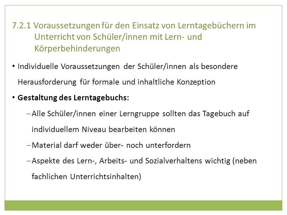 7.2.1 Voraussetzungen für den Einsatz von Lerntagebüchern im Unterricht von Schüler/innen mit Lern- und Körperbehinderungen Individuelle Voraussetzung