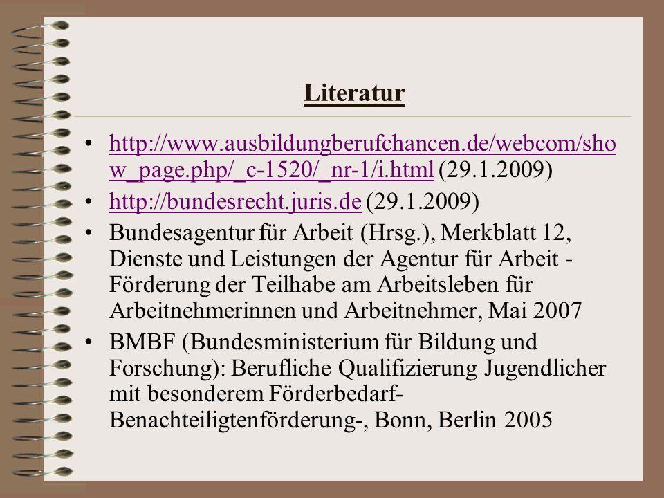 Literatur http://www.ausbildungberufchancen.de/webcom/sho w_page.php/_c-1520/_nr-1/i.html (29.1.2009)http://www.ausbildungberufchancen.de/webcom/sho w