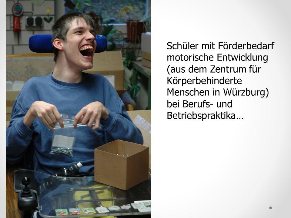 Schüler mit Förderbedarf motorische Entwicklung (aus dem Zentrum für Körperbehinderte Menschen in Würzburg) bei Berufs- und Betriebspraktika…