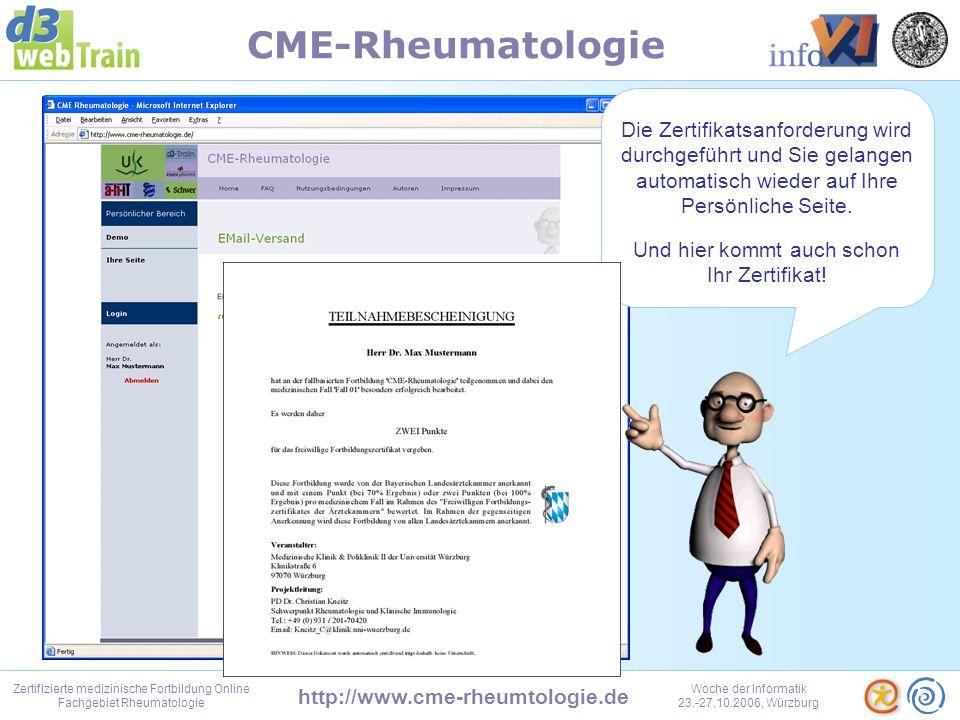 http://www.cme-rheumtologie.de Zertifizierte medizinische Fortbildung Online Fachgebiet Rheumatologie Woche der Informatik 23.-27.10.2006, Würzburg CME-Rheumatologie Sobald Sie einen Fall bearbeitet haben, wird das Ergebnis auf Ihrer Seite eingetragen.