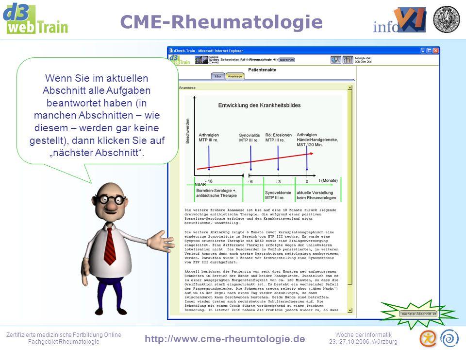 http://www.cme-rheumtologie.de Zertifizierte medizinische Fortbildung Online Fachgebiet Rheumatologie Woche der Informatik 23.-27.10.2006, Würzburg CME-Rheumatologie Auf der linken Seite sehen Sie die Patientenakte, in der der Fallverlauf protokolliert wird.
