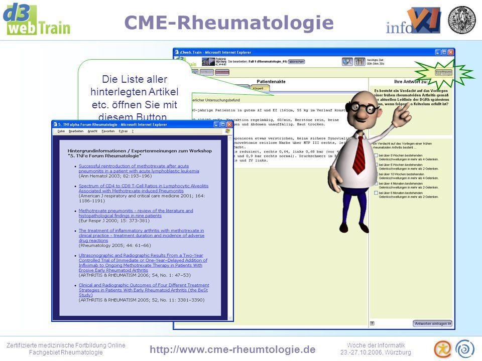 http://www.cme-rheumtologie.de Zertifizierte medizinische Fortbildung Online Fachgebiet Rheumatologie Woche der Informatik 23.-27.10.2006, Würzburg CME-Rheumatologie Bei einem neuen Abschnitt kommen ein bis mehrere neue Reiter zur Patientenakte hinzu.