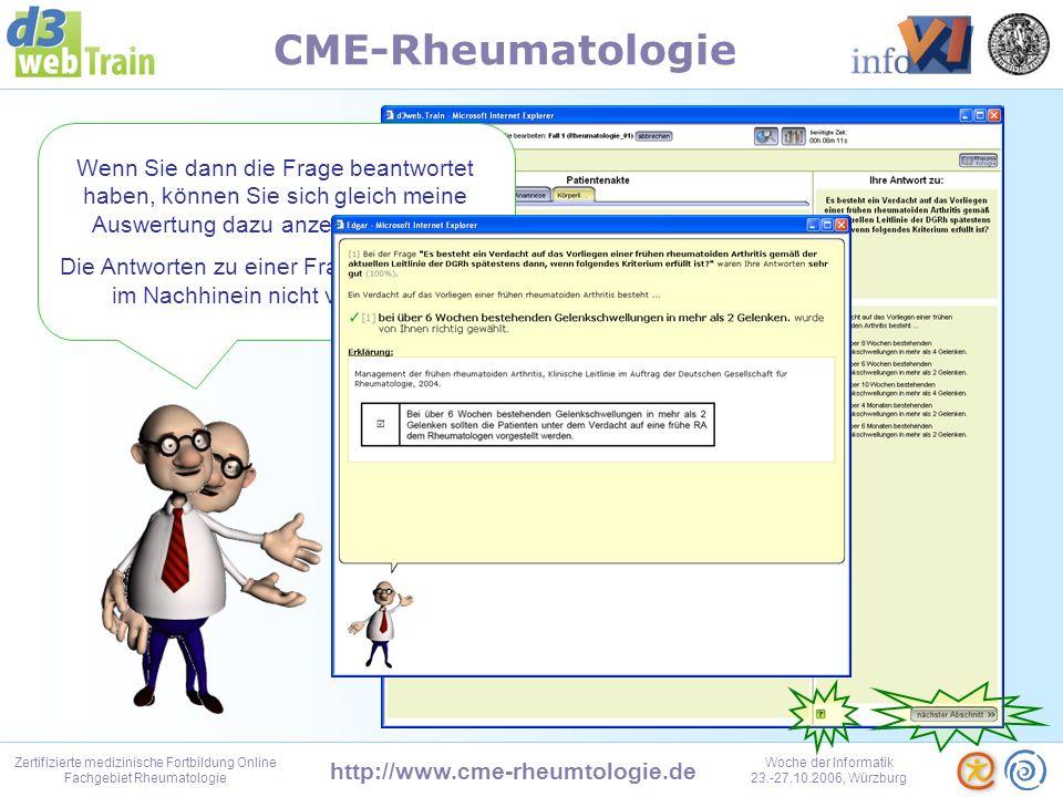 http://www.cme-rheumtologie.de Zertifizierte medizinische Fortbildung Online Fachgebiet Rheumatologie Woche der Informatik 23.-27.10.2006, Würzburg CME-Rheumatologie Die Liste aller hinterlegten Artikel etc.