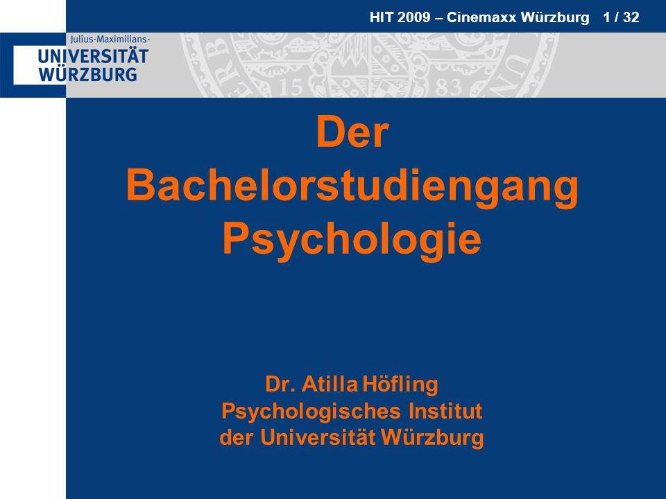 HIT 2009 – Cinemaxx Würzburg 2 / 32 Inhalte Studium Bachelorstudiengang Psychologie (Masterstudiengang Psychologie ab WS 2012/2013) Voraussetzungen Zulassung & Bewerbung Persönliche Voraussetzungen Beruf Betätigungsfelder für Psychologen Berufsaussichten