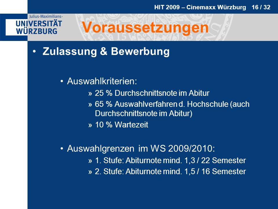 HIT 2009 – Cinemaxx Würzburg 16 / 32 Voraussetzungen Zulassung & Bewerbung Auswahlkriterien: »25 % Durchschnittsnote im Abitur »65 % Auswahlverfahren