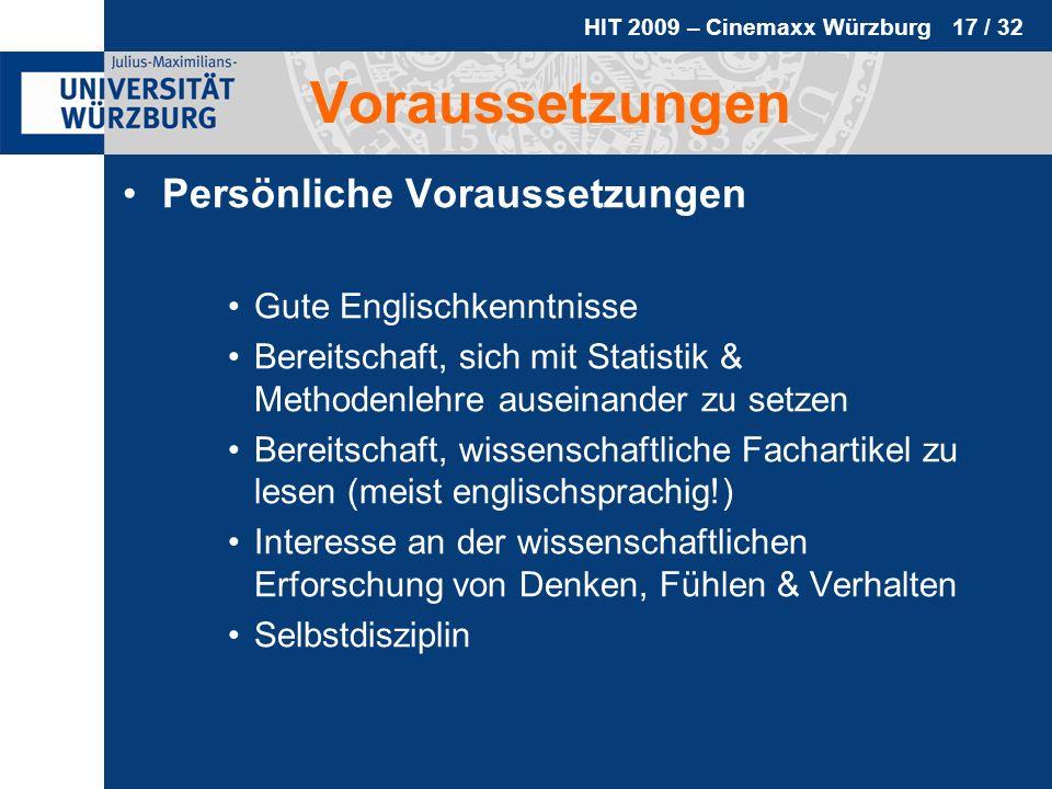 HIT 2009 – Cinemaxx Würzburg 17 / 32 Voraussetzungen Persönliche Voraussetzungen Gute Englischkenntnisse Bereitschaft, sich mit Statistik & Methodenle
