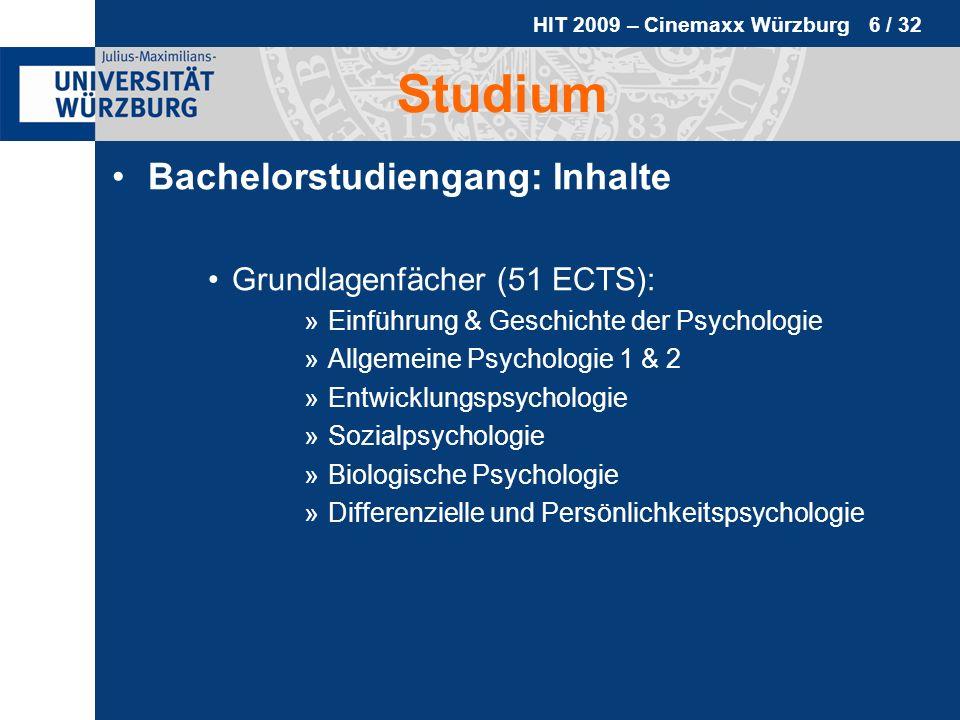 HIT 2009 – Cinemaxx Würzburg 7 / 32 Studium Bachelorstudiengang: Inhalte Methoden & Diagnostik (37 ECTS): »Statistik 1 & 2 »Methodenlehre »Einführung in empirische & experimentelle Forschungsmethoden »Diagnostik, Testtheorie & Testentwicklung