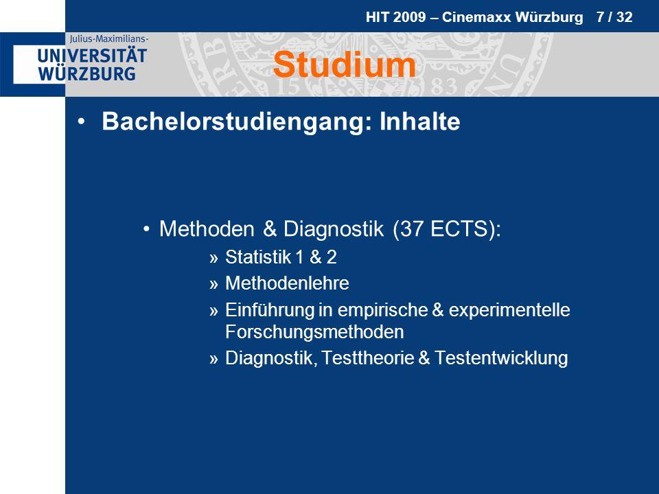 HIT 2009 – Cinemaxx Würzburg 7 / 32 Studium Bachelorstudiengang: Inhalte Methoden & Diagnostik (37 ECTS): »Statistik 1 & 2 »Methodenlehre »Einführung