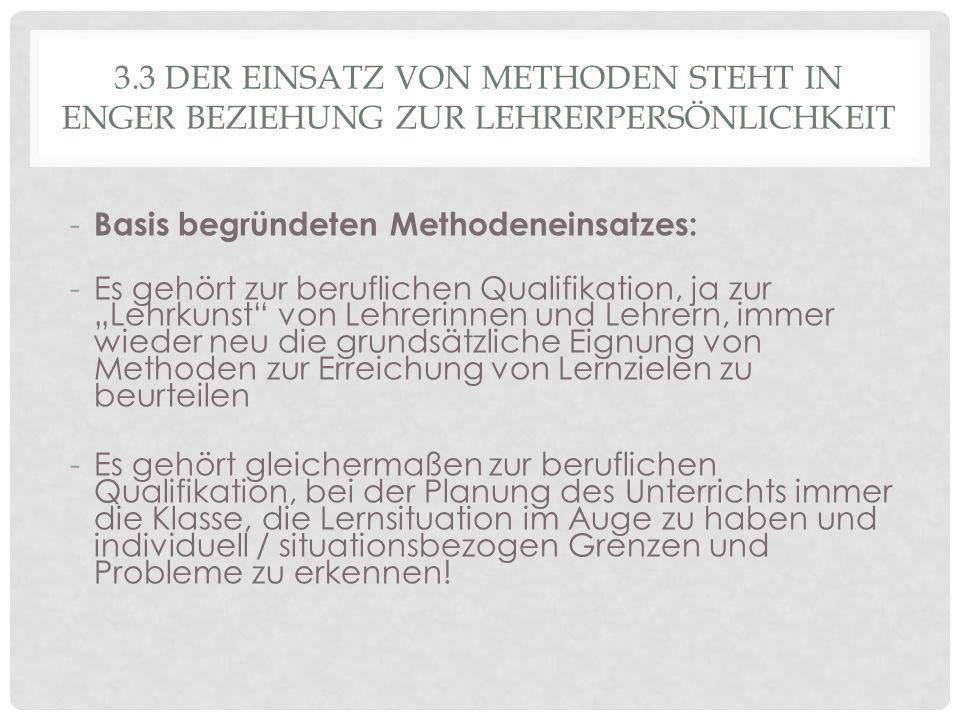 3.3 DER EINSATZ VON METHODEN STEHT IN ENGER BEZIEHUNG ZUR LEHRERPERSÖNLICHKEIT - Basis begründeten Methodeneinsatzes: -Es gehört zur beruflichen Quali
