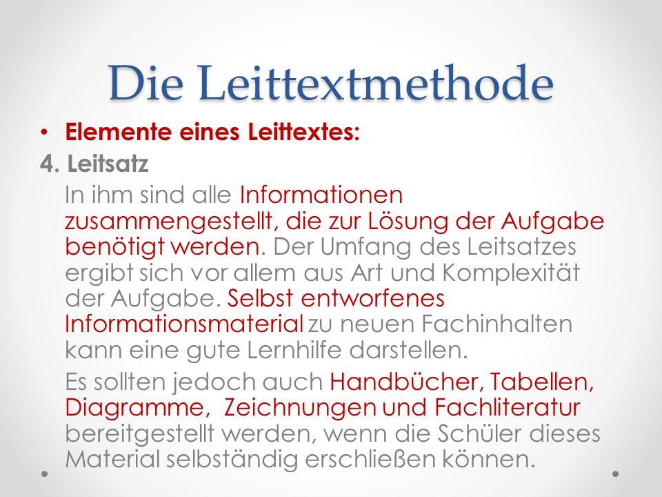 Die Leittextmethode Elemente eines Leittextes: 4. Leitsatz In ihm sind alle Informationen zusammengestellt, die zur Lösung der Aufgabe benötigt werden