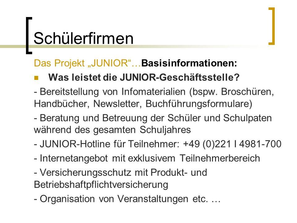 Schülerfirmen Das Projekt JUNIOR…Basisinformationen: Was leistet die JUNIOR-Geschäftsstelle? - Bereitstellung von Infomaterialien (bspw. Broschüren, H