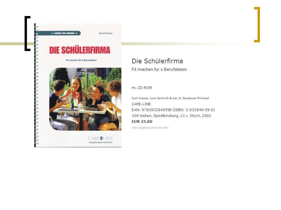 Die Schülerfirma Fit machen für´s Berufsleben m. CD-ROM Kurt Krause, Lore Heinrich-Exner, E. Neubauer-Frimmel CARE-LINE EAN: 9783932849596 (ISBN: 3-93