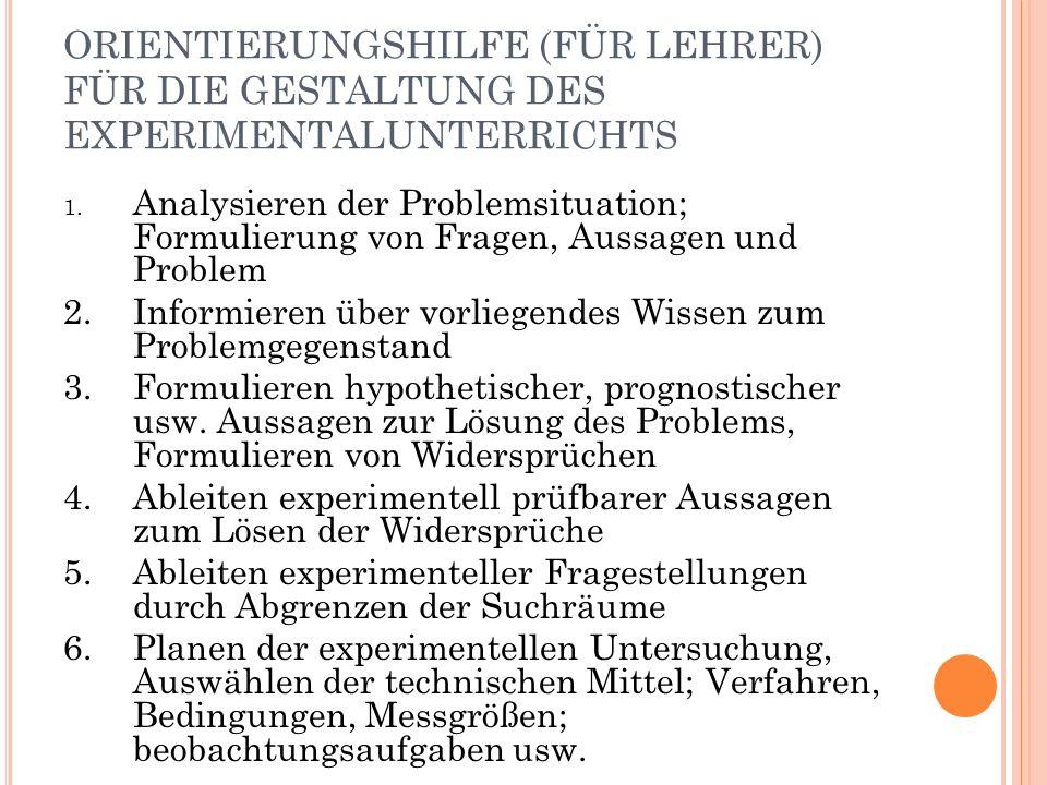 ORIENTIERUNGSHILFE (FÜR LEHRER) FÜR DIE GESTALTUNG DES EXPERIMENTALUNTERRICHTS 7.