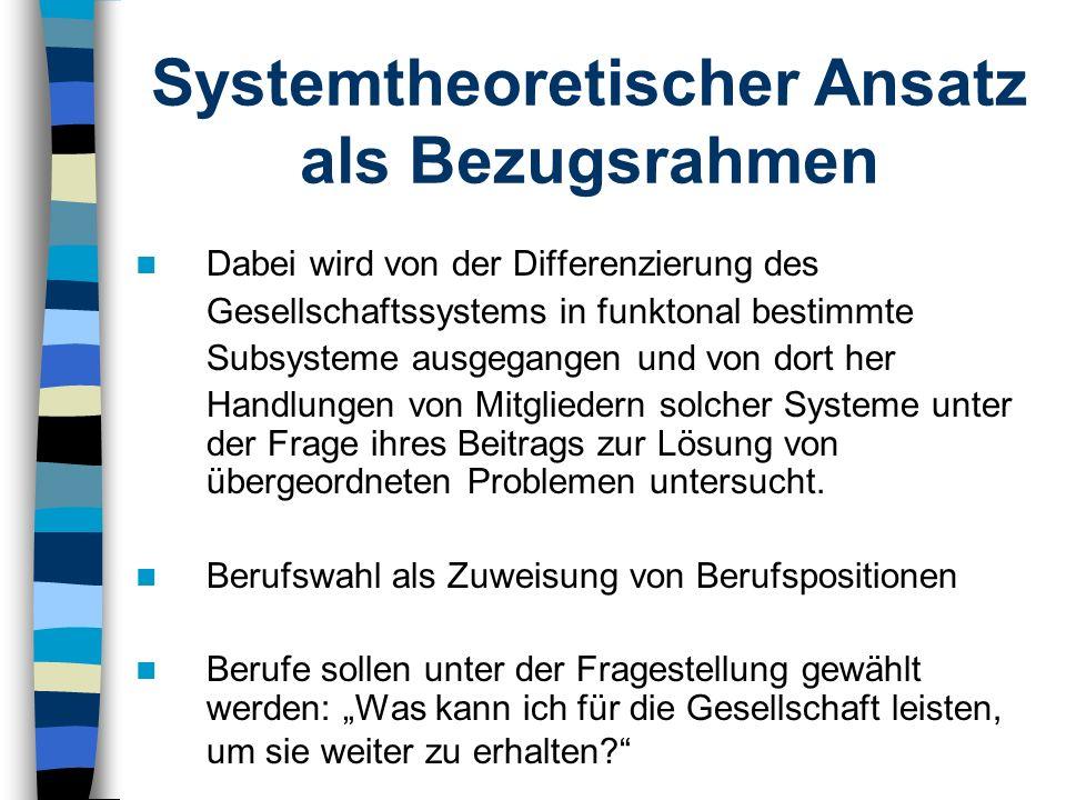Systemtheoretischer Ansatz als Bezugsrahmen Dabei wird von der Differenzierung des Gesellschaftssystems in funktonal bestimmte Subsysteme ausgegangen