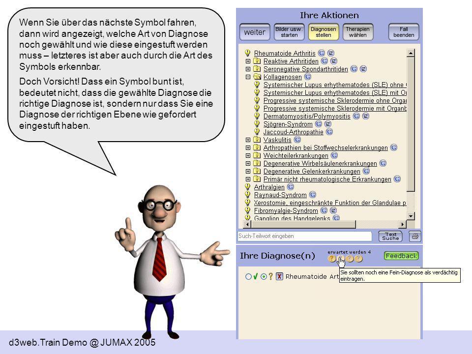 d3web.Train Demo @ JUMAX 2005 Wenn Sie über das nächste Symbol fahren, dann wird angezeigt, welche Art von Diagnose noch gewählt und wie diese eingest