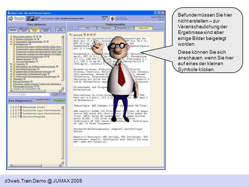 d3web.Train Demo @ JUMAX 2005 Befunde müssen Sie hier nicht erstellen – zur Veranschaulichung der Ergebnisse sind aber einige Bilder beigelegt worden.