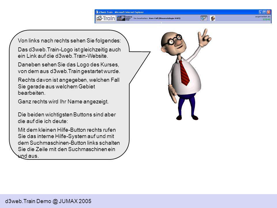 d3web.Train Demo @ JUMAX 2005 Von links nach rechts sehen Sie folgendes: Das d3web.Train-Logo ist gleichzeitig auch ein Link auf die d3web.Train-Websi