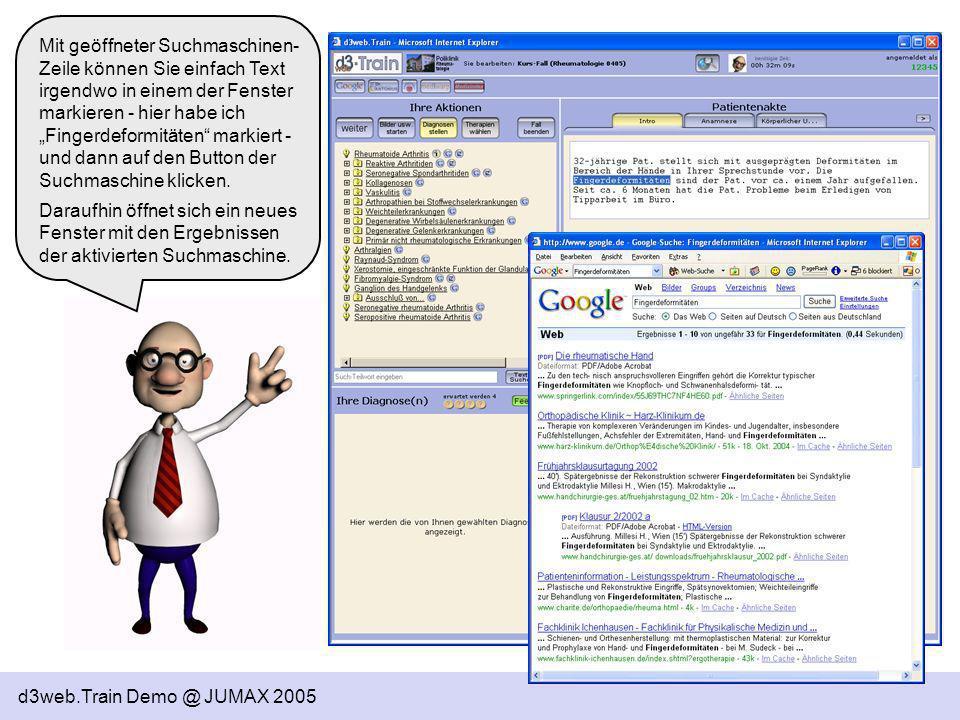 d3web.Train Demo @ JUMAX 2005 Mit geöffneter Suchmaschinen- Zeile können Sie einfach Text irgendwo in einem der Fenster markieren - hier habe ich Fing