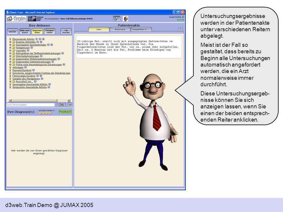 d3web.Train Demo @ JUMAX 2005 Untersuchungsergebnisse werden in der Patientenakte unter verschiedenen Reitern abgelegt. Meist ist der Fall so gestalte