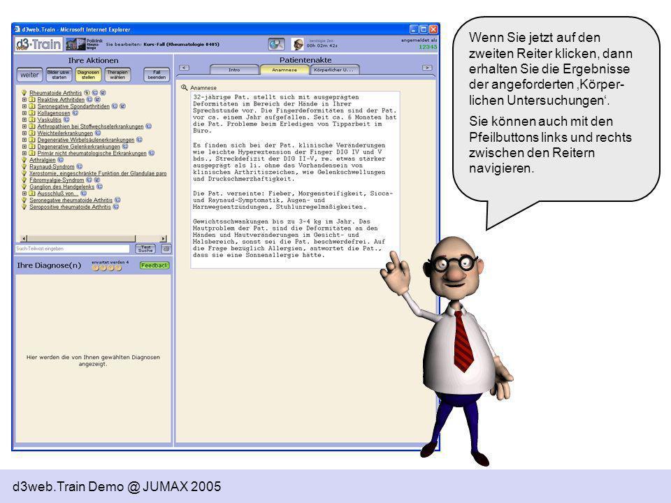 d3web.Train Demo @ JUMAX 2005 Sie müssen nun eine Frage beantworten – dies können Sie tun, indem Sie auf den Link klicken.
