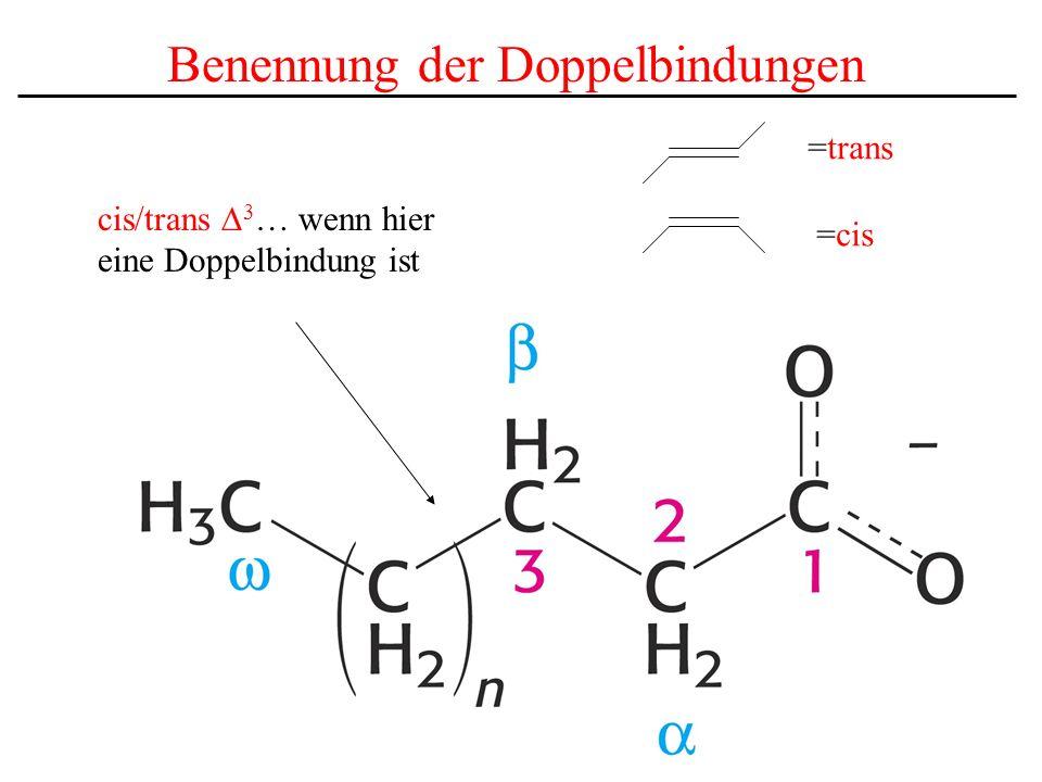Benennung der Doppelbindungen cis/trans 3 … wenn hier eine Doppelbindung ist =trans =cis