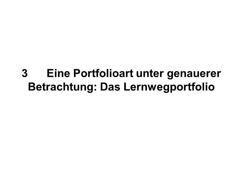 3Eine Portfolioart unter genauerer Betrachtung: Das Lernwegportfolio