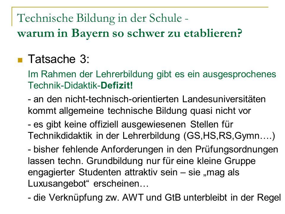 Technische Bildung in der Schule - warum in Bayern so schwer zu etablieren.