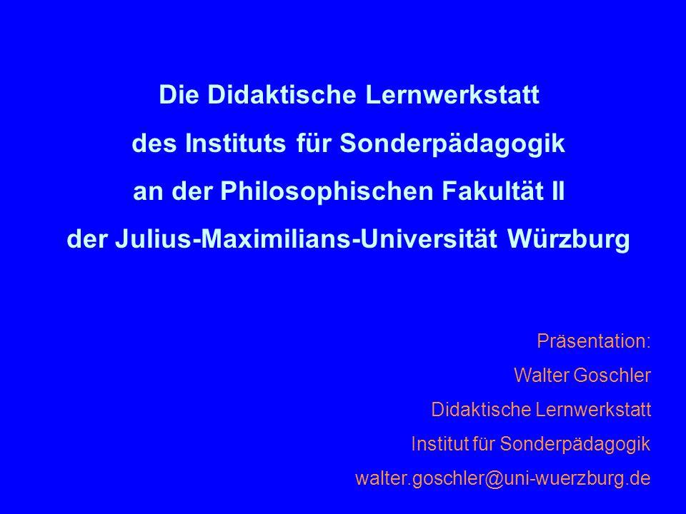 Die Didaktische Lernwerkstatt des Instituts für Sonderpädagogik an der Philosophischen Fakultät II der Julius-Maximilians-Universität Würzburg Präsent