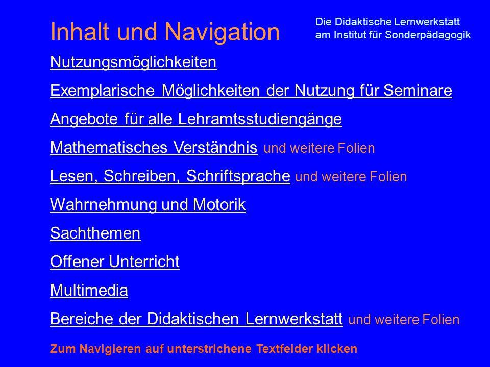 Inhalt und Navigation Nutzungsmöglichkeiten Exemplarische Möglichkeiten der Nutzung für Seminare Angebote für alle Lehramtsstudiengänge Mathematisches