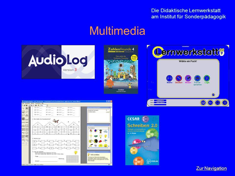 Die Didaktische Lernwerkstatt am Institut für Sonderpädagogik Multimedia Zur Navigation