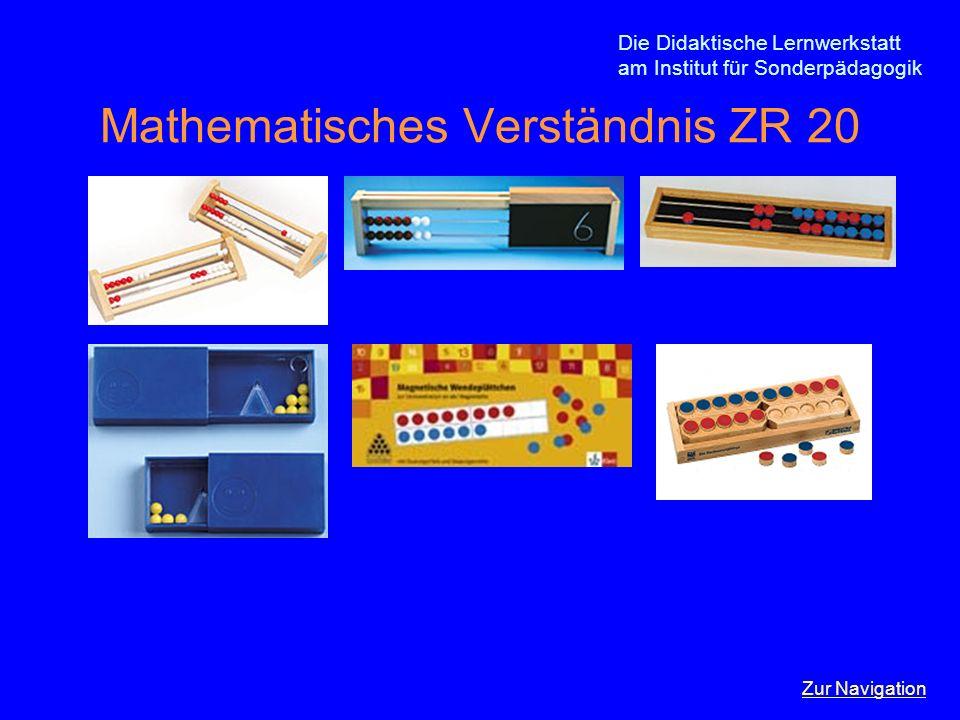 Die Didaktische Lernwerkstatt am Institut für Sonderpädagogik Mathematisches Verständnis ZR 20 Zur Navigation
