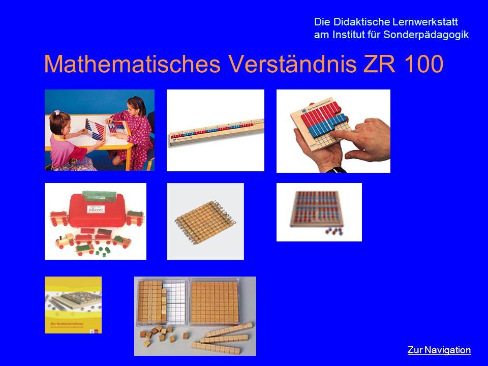 Die Didaktische Lernwerkstatt am Institut für Sonderpädagogik Mathematisches Verständnis ZR 1000 Zur Navigation