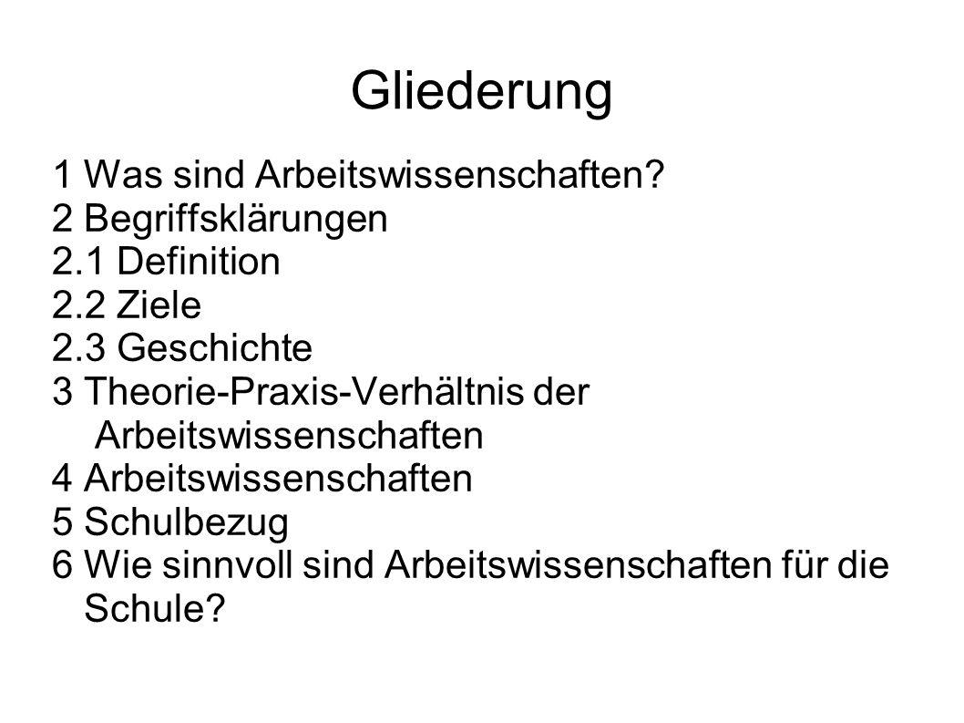 Literatur - Hans Stirn: Arbeitswissenschaft; UTP Leske- Verlag; Opladen 1980 - Thomas Müller: Strukturen arbeitswissenschaftlichen Wissens; Deutscher Wissenschafts-Verlag (DWV) 2001 - Kahsnitz, Ropohl, Schmid: Handbuch zur Arbeitslehre; Oldenbourg München/ Wien 1997; S.