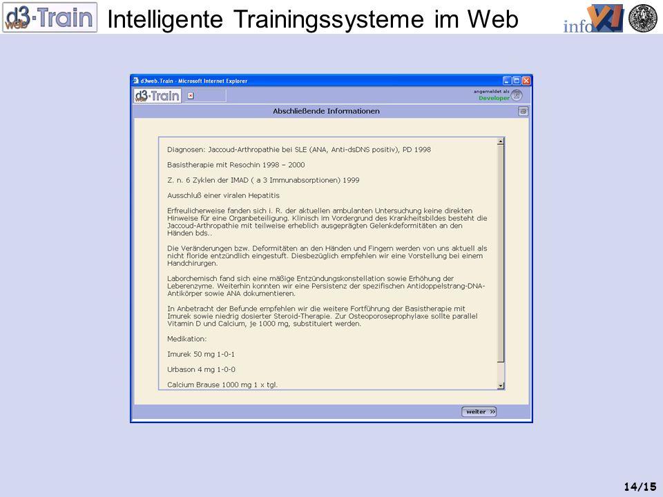 Intelligente Trainingssysteme im Web 13/15 Bewertung von Diagnosen und Therapien … … durch Diagnosen und Therapien am Anfang des Briefs Untersuchungs-
