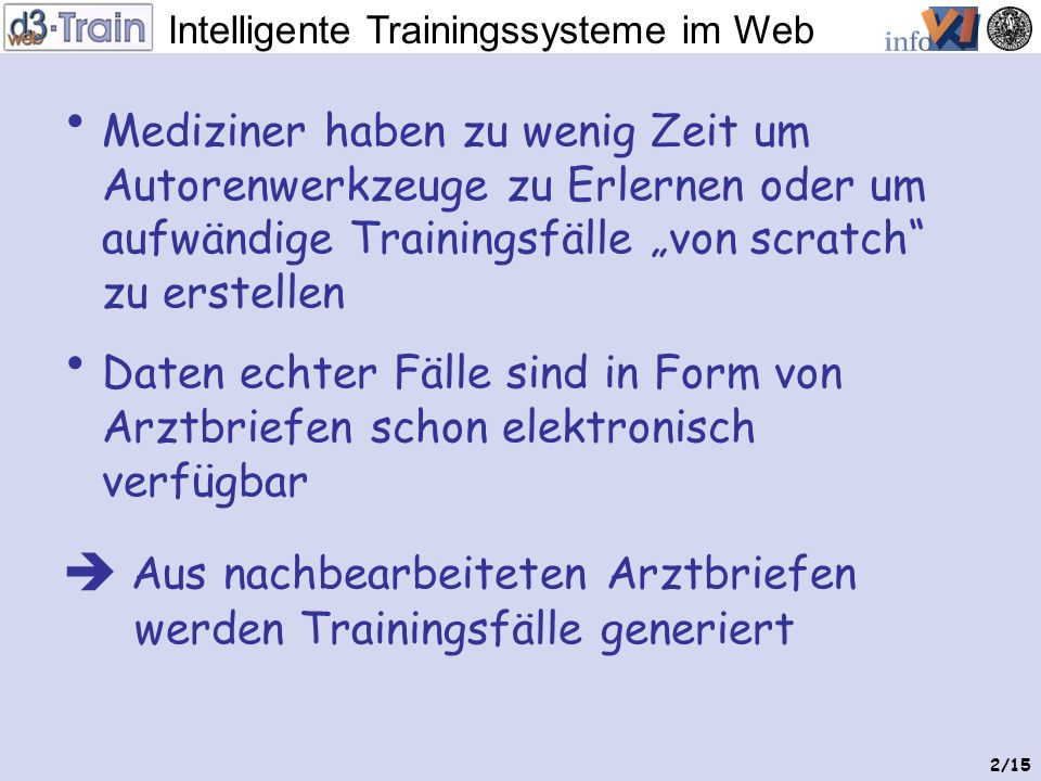 Intelligente Trainingssysteme im Web 1/15 OHNE Erstellung von medizinischen Online-Trainingsfällen spezielle Werkzeuge 0:00/3:50