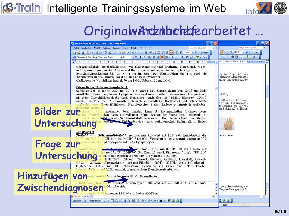 Intelligente Trainingssysteme im Web 4/15 Anpassen an Terminologie Späteres Fallintro wird kursiv markiert Original-Arztbrief wird nachbearbeitet …