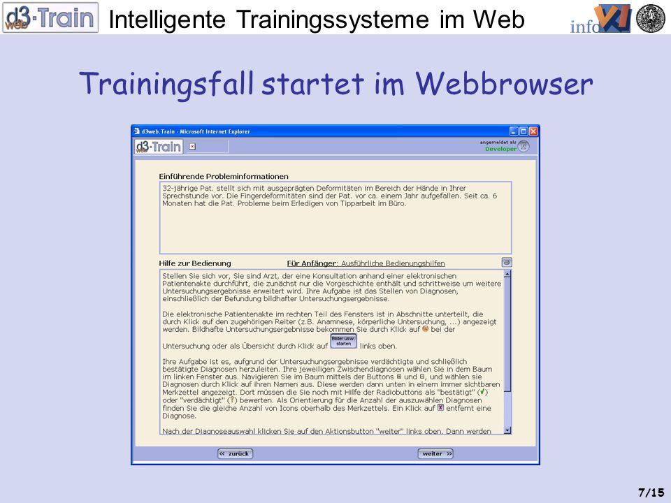 Intelligente Trainingssysteme im Web 6/15 Konvertierung per Web-Schnittstelle Dateien werden eingetragen … der Fall wird dem Trainingssystem hinzugefü