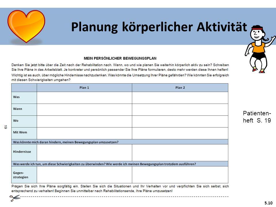 5.10 Planung körperlicher Aktivität Patienten- heft S. 19