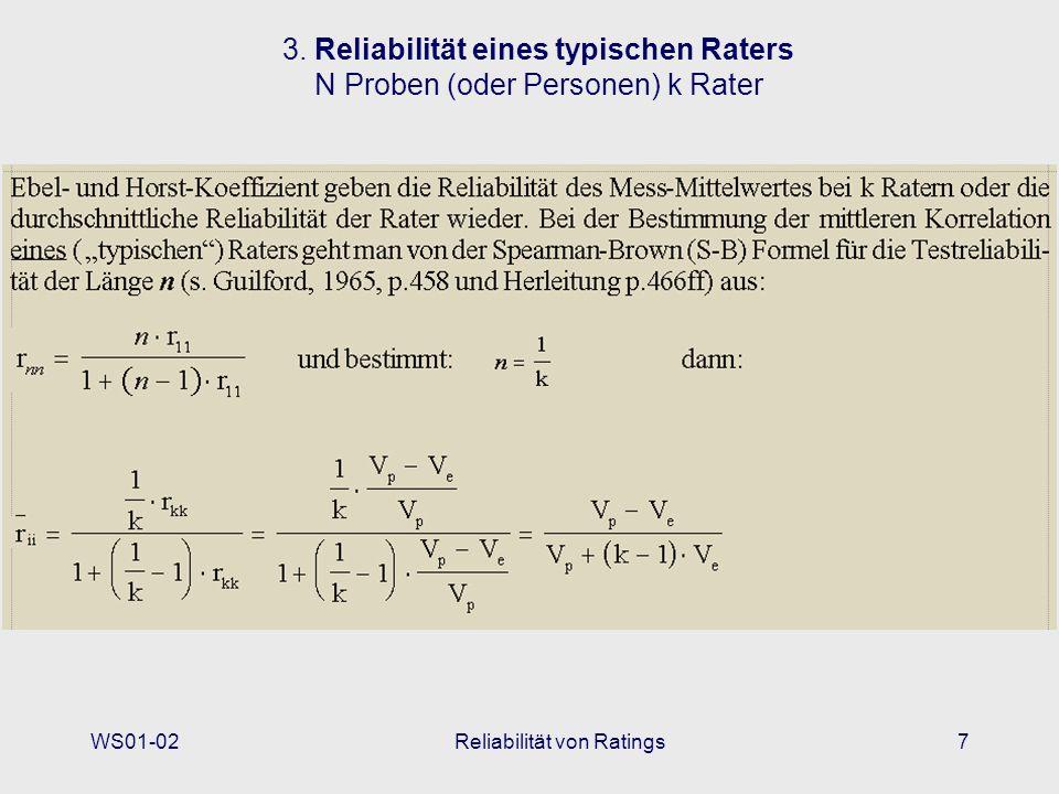 WS01-02Reliabilität von Ratings7 3. Reliabilität eines typischen Raters N Proben (oder Personen) k Rater