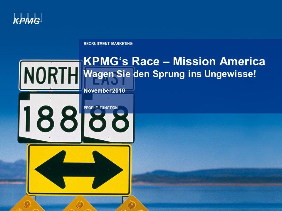 RECRUITMENT MARKETING PEOPLE FUNCTION KPMGs Race – Mission America Wagen Sie den Sprung ins Ungewisse.