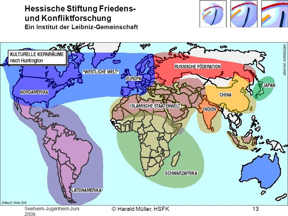 Hessische Stiftung Friedens- und Konfliktforschung Ein Institut der Leibniz-Gemeinschaft Seeheim-Jugenheim Juni 2009 © Harald Müller, HSFK13